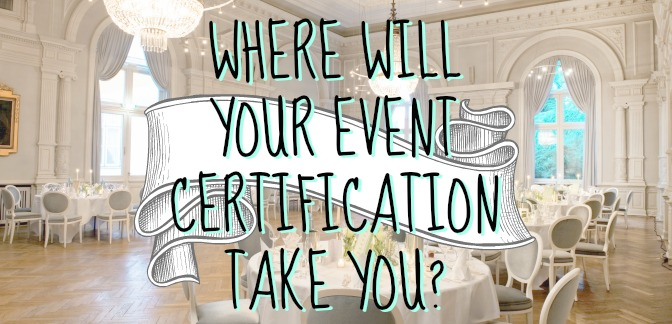 Where will your event planner certification take you?