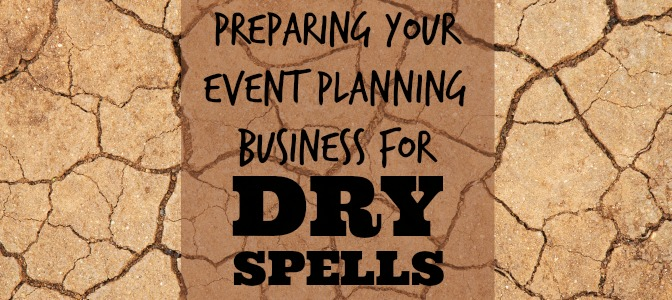 Preparing Your Event Planning Business for Dry Spells