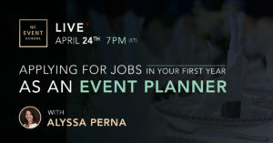 Applying for Jobs In Your First Year as an Event Planner Live Webinar