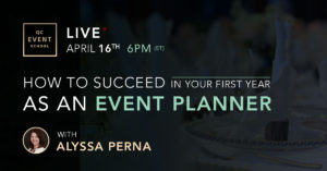 How to Succeed In Your First Year as an Event Planning Live Webinar
