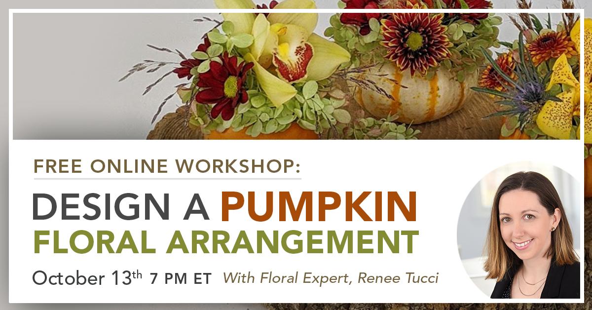 Free Online Workshop: Design A Pumpkin Floral Arrangement with Renee Tucci